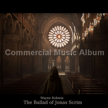 The Ballad of Jonas Scrim commerical music labum by Wayne Robson